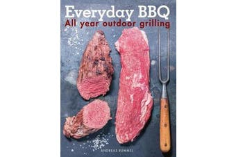 Everyday BBQ - All Year Outdoor Grilling