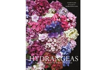 Hydrangeas - Beautiful varieties for home and garden
