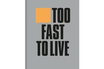 Too Fast to Live Too Young to Die - Punk & post punk graphics 1976-1986