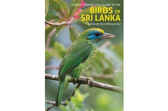 The Birds of Sri Lanka - A Photographic Field Guide (2nd edition)