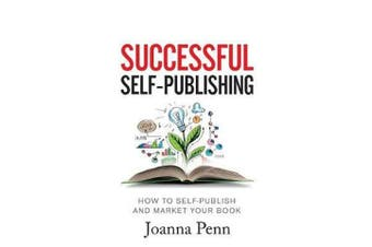 Successful Self-Publishing - How to self-publish and market your book in ebook, print, and audiobook