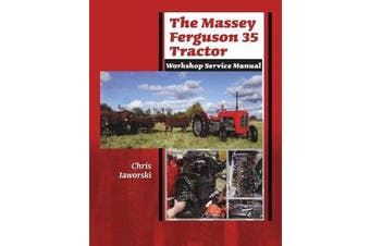 The Massey Ferguson 35 Tractor - Workshop Service Manual
