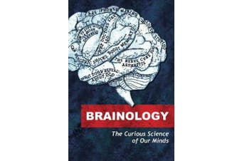 Brainology - The Curious Science of Our Minds