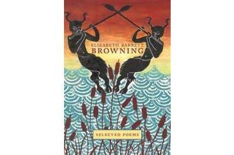 Elizabeth Barrett Browning - Selected Poems