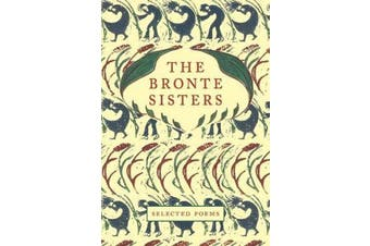 The Bronte Sisters - Selected Poems