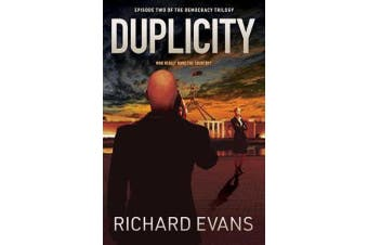 Duplicity - Who really runs the country?