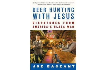 Deer Hunting With Jesus - Dispatches from America's Class War