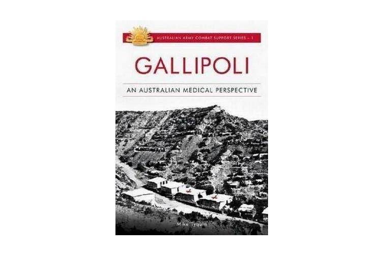 Gallipoli - An Australian Medical Perspective