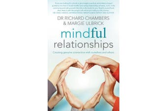 Mindful Relationships - Creating genuine connection with ourselves and others