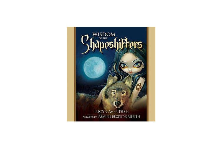 Wisdom of the Shapeshifters - Mystic Familiars for Times of Transformation & Change