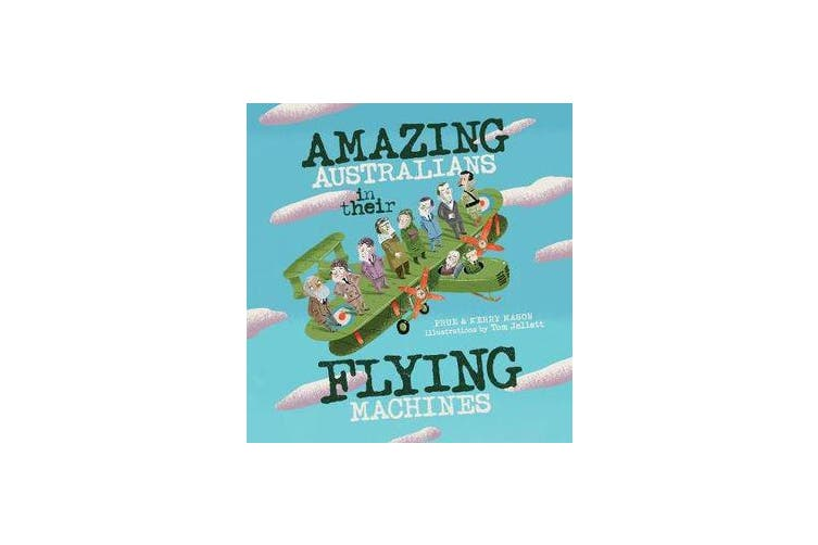 Amazing Australians in Their Flying Machines