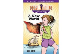 Carly Mills Pioneer Girl - A New World - Book 1