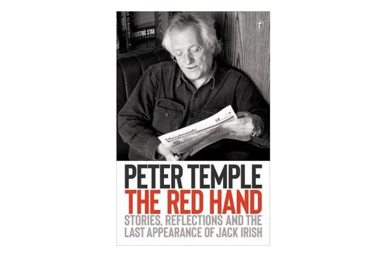 The Red Hand - Stories, Reflections and the Last Appearance of Jack Irish