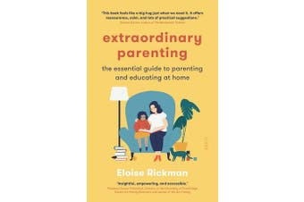 Extraordinary Parenting - The essential guide to parenting and educating at home