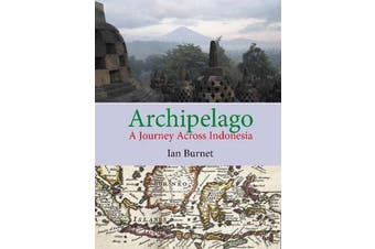 Archipelago - A Journey Across Indonesia