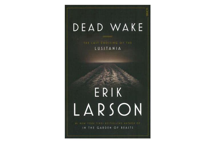 Dead Wake - The last crossing of the Lusitania