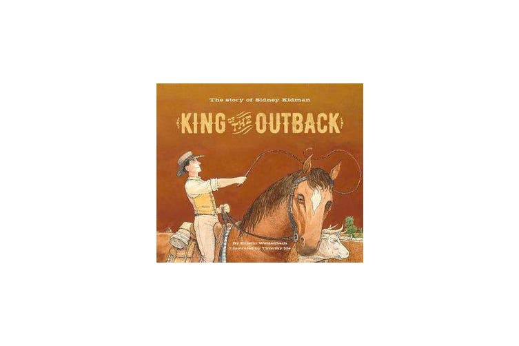 King of the Outback - The Story of Sidney Kidman
