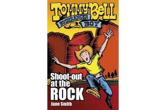 Tommy Bell Bushranger Boy - Shoot-out at the Rock