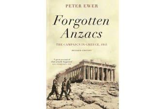 Forgotten Anzacs - the campaign in Greece, 1941