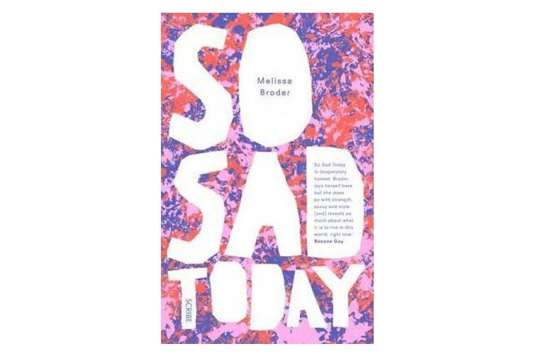 So Sad Today - personal essays