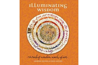 Illuminating Wisdom - Words of Wisdom, Works of Art