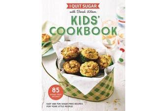 I Quit Sugar - Kids' Cookbook