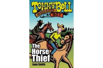 Tommy Bell Bushranger Boy - The Horse Thief