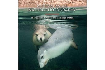 Australasian Nature Photography - AGNPOTY - The Year's Best Wildlife and Landscape Photos 2018