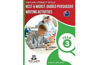 NAPLAN LITERACY SKILLS Best & Worst - Guided Persuasive Writing Activities, Year 3