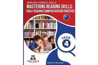 NAPLAN LITERACY SKILLS Mastering Reading Skills Year 4 - Daily Reading Comprehension Practice