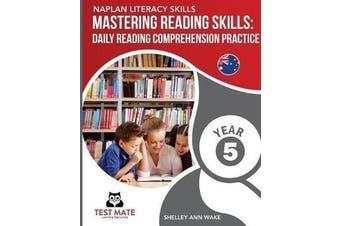 NAPLAN LITERACY SKILLS Mastering Reading Skills Year 5 - Daily Reading Comprehension Practice