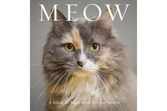 Meow - A Book of Happiness for Cat Lovers