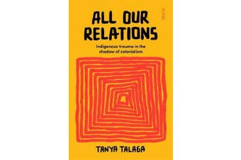 All Our Relations - Indigenous trauma in the shadow of colonialism