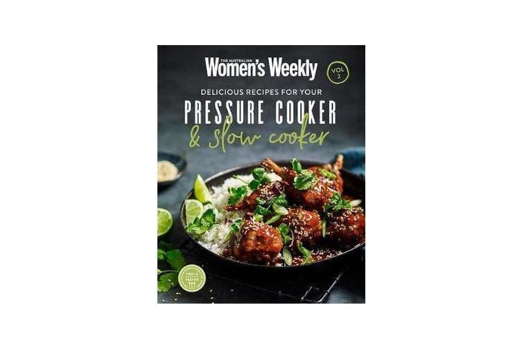 Delicious Recipes for Your Pressure Cooker & Slow Cooker Vol 2
