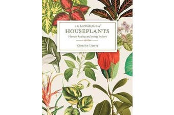 The Language of Houseplants - Plants for home and healing