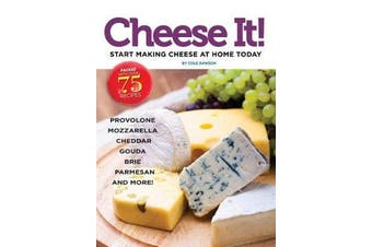Cheese It! Start making cheese at home today