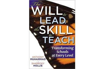 The Will to Lead, the Skill to Teach - Transforming Schools at Every Level