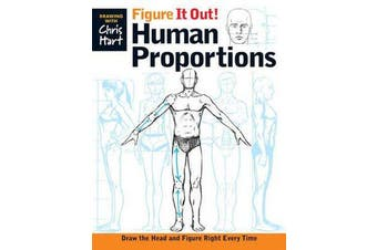 Figure It Out! Human Proportions - Draw the Head and Figure Right Every Time