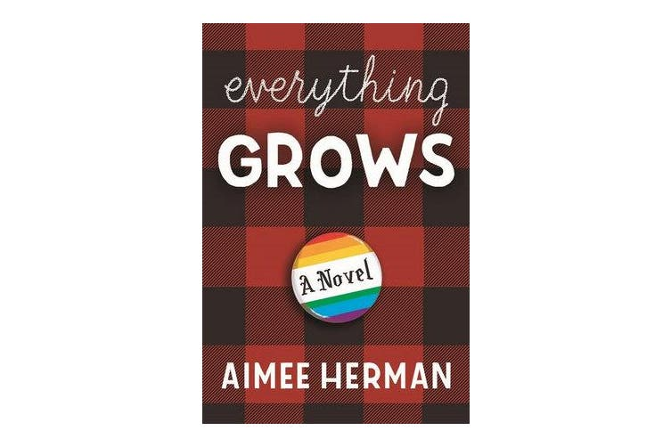 Everything Grows - A Novel