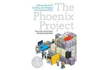 Phoenix Project - A Novel about It, Devops, and Helping Your Business Win