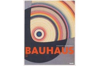 Bauhaus 1919-1933 - Workshops for Modernity