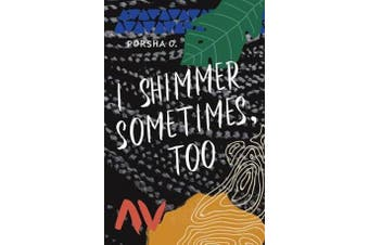 I Shimmer Sometimes, Too