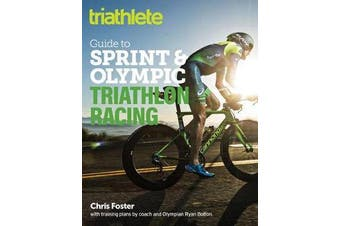 Triathlete Guide to Sprint and Olympic Triathlon Racing