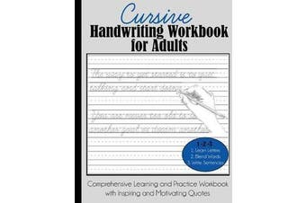 Cursive Handwriting Workbook for Adults - Comprehensive Learning and Practice Workbook with Inspiring and Motivating Quotes