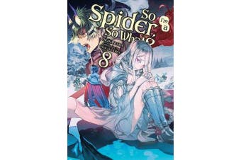 So I'm a Spider, So What?, Vol. 8 (light novel)