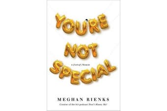 You're Not Special - A (Sort-of) Memoir