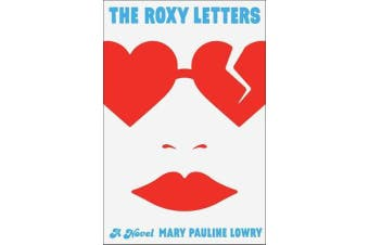 The Roxy Letters - A Novel