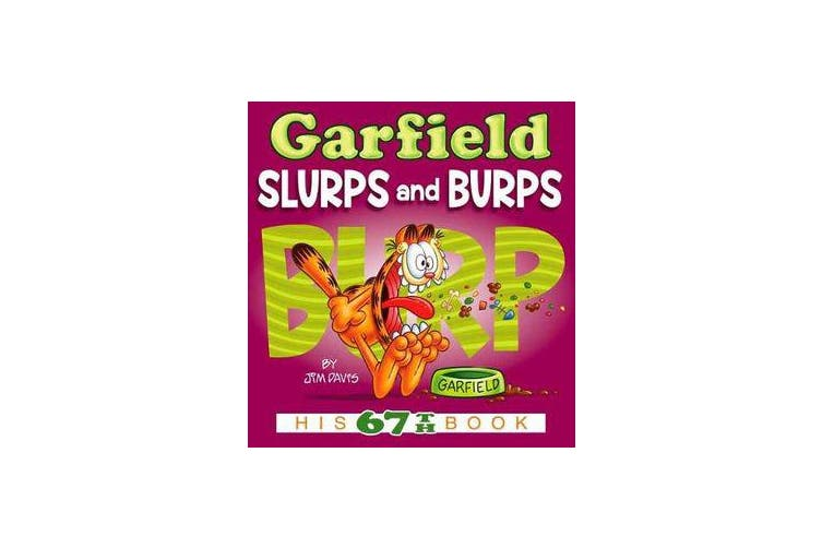 Garfield Slurps and Burps - His 67th Book