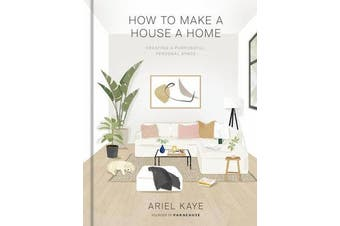 How to Make a House a Home - Creating a Purposeful, Personal Space