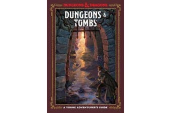 Dungeons and Tombs: Dungeons and Dragons - A Young Adventurer's Guide